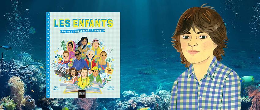 Enfant inspirant : Nettoyer les océans, l'histoire de Boyan Slat